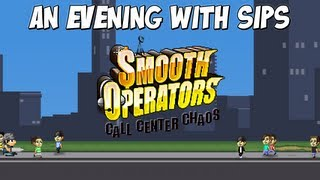 An Evening With Sips - Smooth Operators - Call Center Chaos