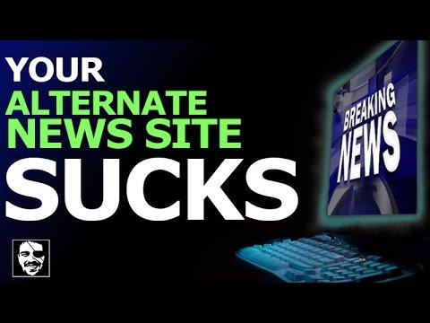 Your alternate news site sucks