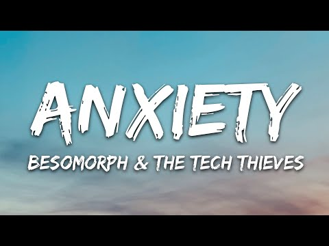 Besomorph The Tech Thieves - Anxiety