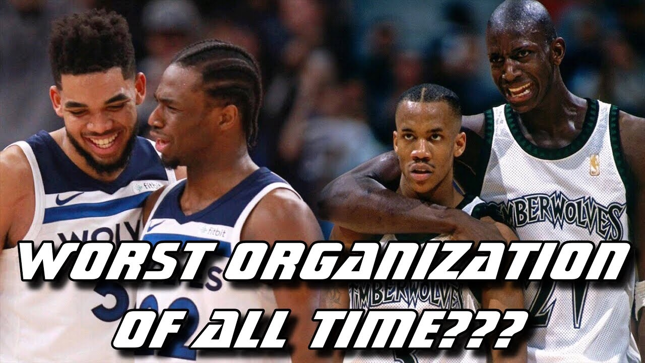 Why The Minnesota Timberwolves Are The Worst Organization In Nba