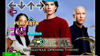 StepMania Save Me! Smallville Opening Theme by Remy Zero AA