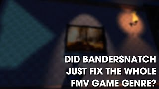 Did Bandersnatch just fix the whole FMV game genre?