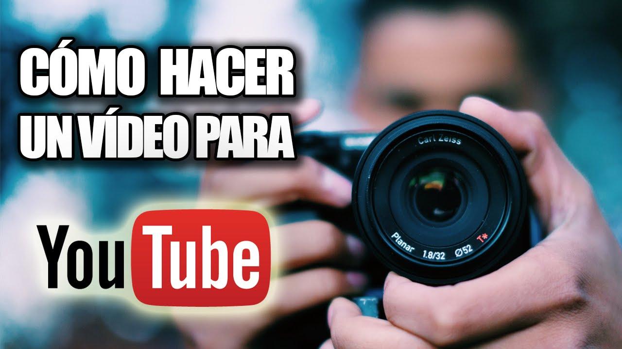 Cómo Hacer Un Vídeo Para Youtube Sin Programas Youtube
