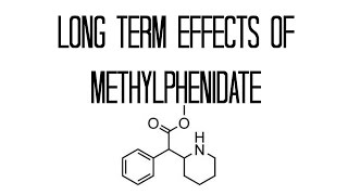 The Long Term Effects of Methylphenidate (Ritalin) Use