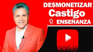 YouTube te ENSEÑAZA al DESMONETIZAR tu Canal