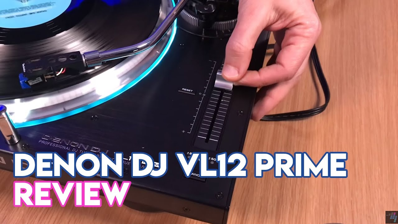 Denon DJ VL12 Prime Turntable Review - Digital DJ Tips
