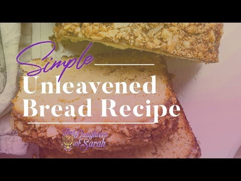 The Daughters Of Sarah: Simple Unleavened Bread Recipe