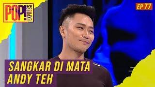 Pop! Express (2019) | Ep 77 - Sangkar Di Mata Andy Teh