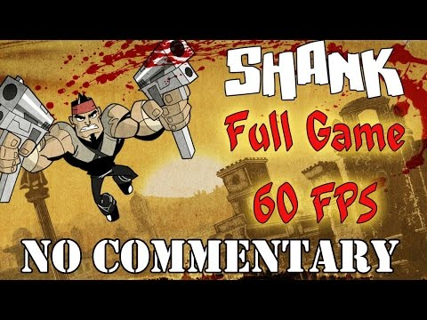 Shank - Full Game Walkthrough 【NO Commentary】【60FPS】