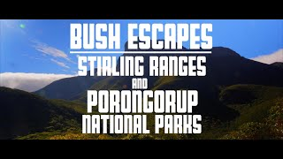 Bush Escapes Episode 5 - Stirling Ranges and Porongurup National Park