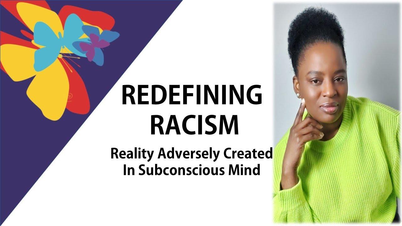 REDEFINING RACISM