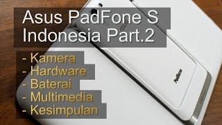 Asus Padfone S Indonesia Part.2 : 3,5Juta + Tablet High End !!!