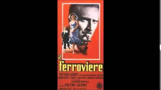 """Carlo Rustichelli - """"Il Ferroviere"""" (Germi, 1956)"""
