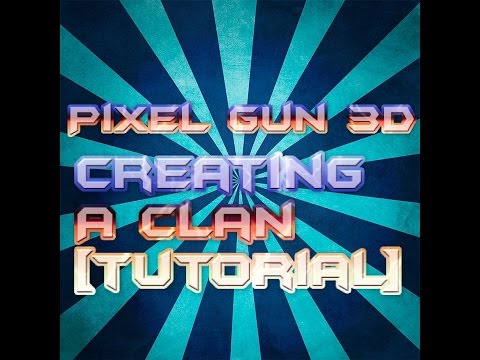 Pixel Gun 3D - How to create a clan - Tutorial for new people :)