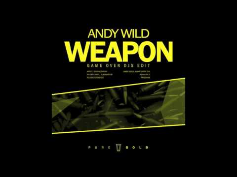 Andy Wild - Weapon (Game Over Djs Edit)