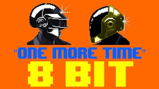 One More Time (8 Bit Remix Cover Version) [Tribute to Daft Punk] - 8 Bit Universe