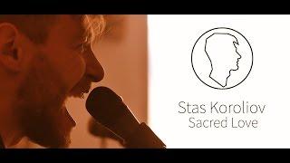 �������� ���� Stas Koroliov - Sacred Love ������
