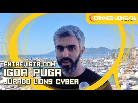 Entrevista com Igor Puga, Jurado Lions Cyber   Cannes Lions 2016