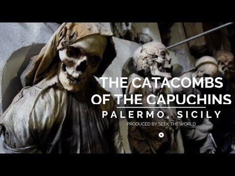 Visiting The Catacombs Of The Capuchins – Palermo, Sicily