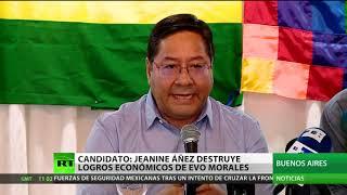 El candidato a la presidencia de Bolivia denuncia que Áñez destruye los logros económicos de Morales