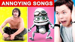 Most ANNOYING Songs of All Time