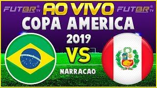 BRASIL X PERU AO VIVO | COPA AMÉRICA | 21/06/2019