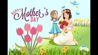 Happy Mother's Day - A Special tribute | Video Greeting Card, wishes, Gifts, Facebook Whatsapp