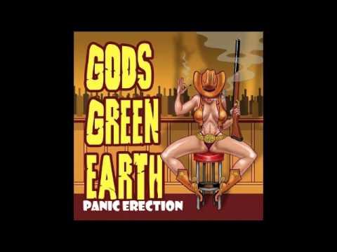 Gods Green Earth - Panic Erection