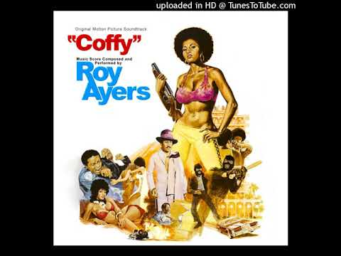 Roy Ayers - Coffy is the color