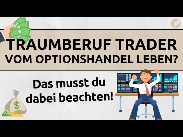 Traumberuf Trader - Finanziell unabhängig durch Optionshandel?