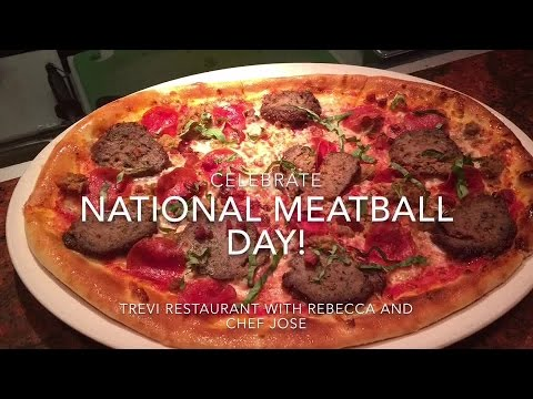 National Meatball Day at Trevi with Rebecca Lewis and Chef Jose