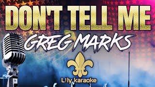 Greg Marks - Don't tell me (Karaoke Version)