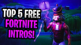 TOP 5 FORTNITE INTROS NO TEXT FREE TO USE + DOWNLOAD LINK
