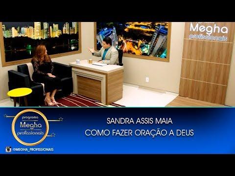 Como Orar A Deus | Sandra Assis Maia | Pgm 663 | B1