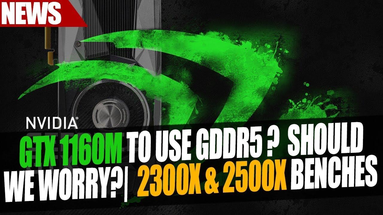 GTX 1160M Specs to Use GDDR5 ? | Ryzen 2300X & Ryzen 2500X INSANE ...