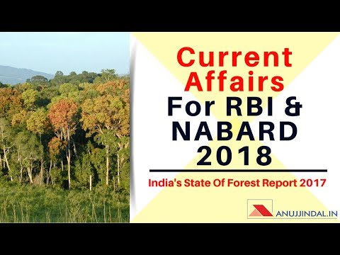 Current Affairs - India's State Of Forest Report 2017 For RBI | NABARD