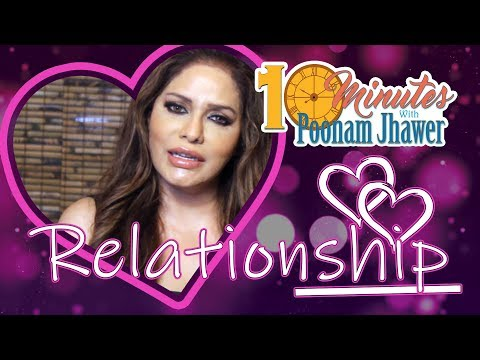 Relationship | Episode 2 | 10 Minutes With Poonam Jhawer