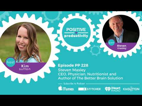 PP 228: Steven Masley, CEO, Physician, Nutritionist and Author of The Better Brain Solution