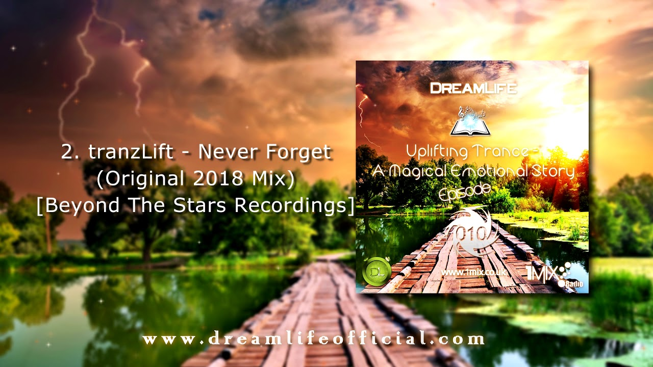 Uplifting Trance - A Magical Emotional Story Ep. 010 by DreamLife (May 2018) 1mix.co.uk