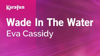 Karaoke Wade In The Water - Eva Cassidy *