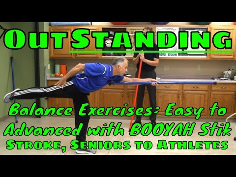 OutSTANDING Balance Exercises: Easy to Advanced with BOOYAH Stik- Stroke, Seniors to Athletes