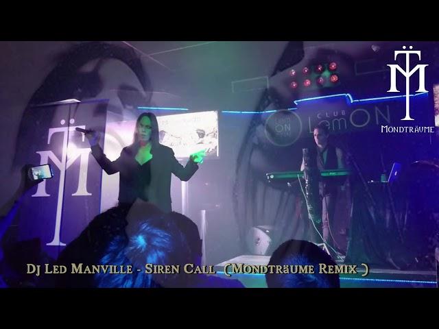 Dj Led Manville - Siren Call (Remix By Mondträume)
