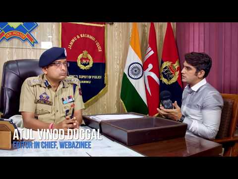 Exclusive Interview of SSP Jammu, Dr Sunil Gupta by webazinee I Turks With AVD