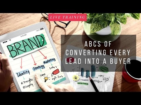 The ABCs of Converting Every Lead Into a Buyer