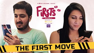 Dice Media | Firsts Season 2 | Web Series | Part 1 | The First Move Ft. Kriti Vij & Pranay Manchanda
