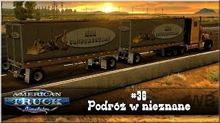 "American Truck Simulator - #38 ""Podróż w nieznane"""