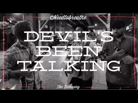 NEEDTOBREATHE  Devils Been Talkin