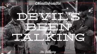Смотреть клип Needtobreathe - Devil'S Been Talkin'