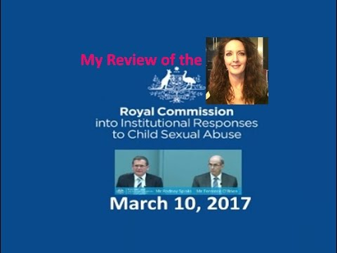 Vid #31 My Review of the Australian Royal Commission 2017 Hearing (March 10, 2017)