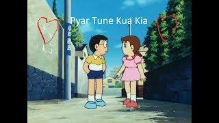 Pyaar Tune Kya Kiya - Love Romance Sad Song - Nobita and Shizuka